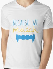 Because We Match (Vampire) Mens V-Neck T-Shirt