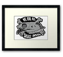 We are all skull inside (Black) Framed Print