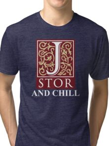Jstor and Chill Tri-blend T-Shirt