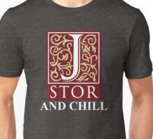 Jstor and Chill Unisex T-Shirt
