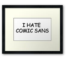 Comic Sans - Ironic  Framed Print