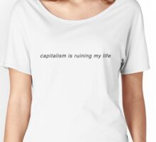 mfw capitalism Women's Relaxed Fit T-Shirt