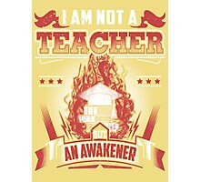 I am not a teacher Photographic Print