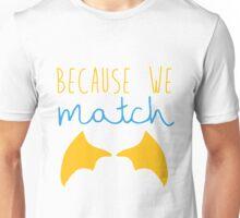Because We Match (Dragon Boy) Unisex T-Shirt