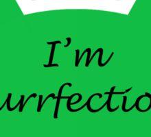 Purr-fection Sticker