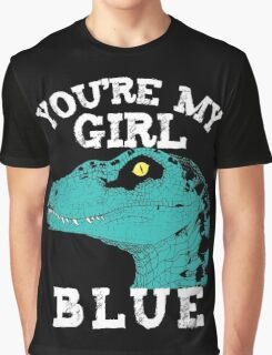 You're my girl Blue Graphic T-Shirt