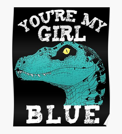 You're my girl Blue Poster
