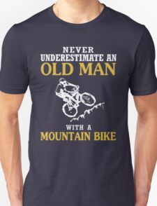 Never Underestimate A Grumpy Old Man With A MOUNTAIN BIKE T-Shirtn T-Shirt