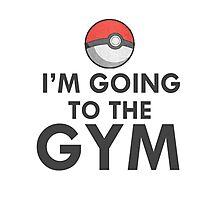 IM GOING TO THE GYM GYM TRAINER POKEMON GO Photographic Print