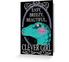 Easy, Breezy, Beautiful, Clever Girl Greeting Card