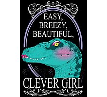 Easy, Breezy, Beautiful, Clever Girl Photographic Print