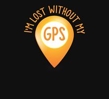 I'm lost without my GPS Womens Fitted T-Shirt