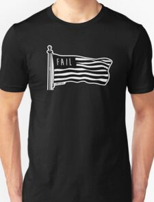 Never Fail To Fail Unisex T-Shirt