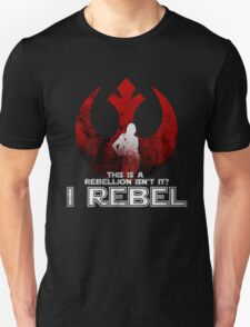 I REBEL - Rogue One: A Star Wars Story T-Shirt