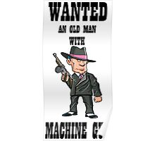 wanted an old man with a machine gun Poster