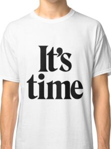 It's Time - Black Classic T-Shirt