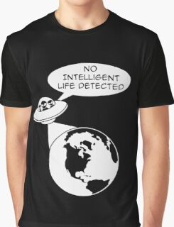 Space Aliens: No Intelligent Life Detected  Graphic T-Shirt