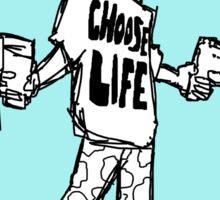 Choose Life...WITH EXTREME PREJUDICE!! Sticker