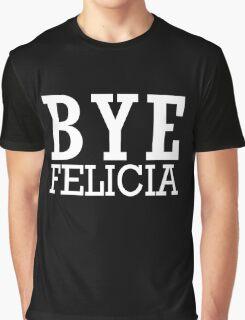 BYE FELICIA Graphic T-Shirt