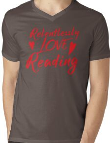 Relentlessly love reading Mens V-Neck T-Shirt