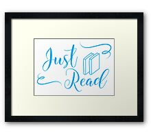 Just read (fancy type blue) Framed Print