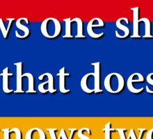 He That Asks Knows One Shame - Armenian Proverb Sticker