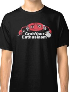Crab Your Enthusiasm Classic T-Shirt