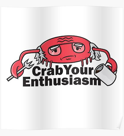 Crab Your Enthusiasm Poster