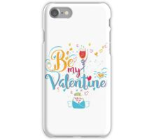 Valentine's Day Greeting Card. Lettering Be My Valentine iPhone Case/Skin