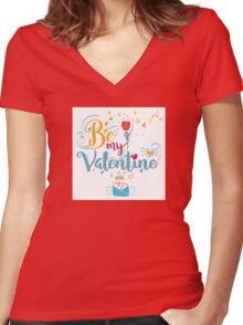 Valentine's Day Greeting Card. Lettering Be My Valentine Women's Fitted V-Neck T-Shirt