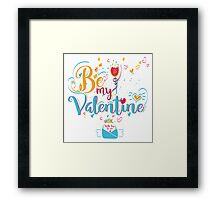Valentine's Day Greeting Card. Lettering Be My Valentine Framed Print