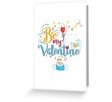 Valentine's Day Greeting Card. Lettering Be My Valentine Greeting Card