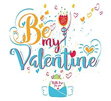 Valentine's Day Greeting Card. Lettering Be My Valentine Photographic Print