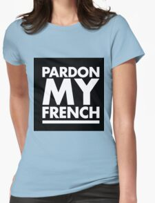 Pardon My French White Womens Fitted T-Shirt