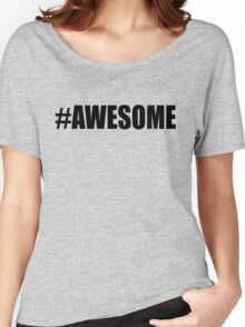 Hashtag Awesome T-shirts Women's Relaxed Fit T-Shirt