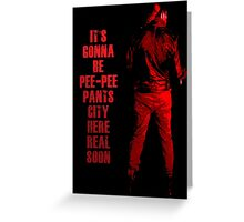 Next stop: Pee-Pee Pants City Greeting Card