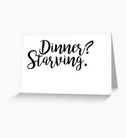 Dinner? Greeting Card