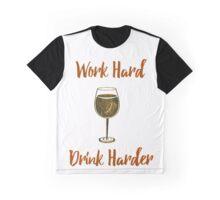 Work Hard Drink Harder Graphic T-Shirt