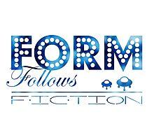 Form Follows Fiction Photographic Print