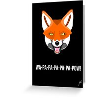 What does the fox say? Greeting Card
