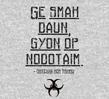 Ge Smak Daun, Gyon Op Nodotaim. - The 100 Unisex T-Shirt