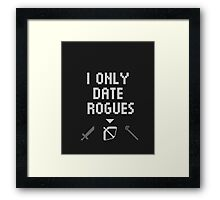 I Only Date Rogues Framed Print