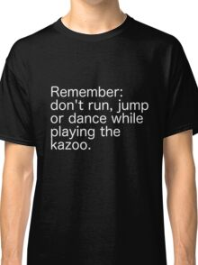 Kazoo Kid Warning - white text Classic T-Shirt