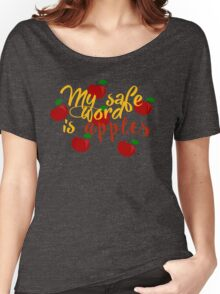 My safe word is apples Women's Relaxed Fit T-Shirt
