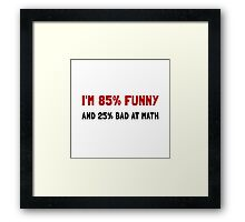 Funny And Bad At Math Framed Print