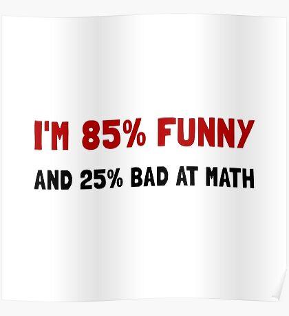 Funny And Bad At Math Poster