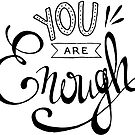 you are enough by Steve Stivaktis
