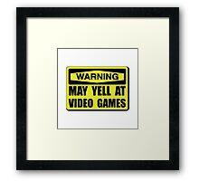 Warning Yell At Video Games Framed Print