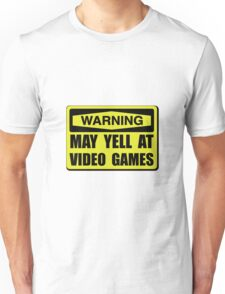 Warning Yell At Video Games Unisex T-Shirt