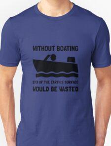 Without Boating Unisex T-Shirt